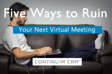 Five Ways to Ruin Your Next Virtual Meeting