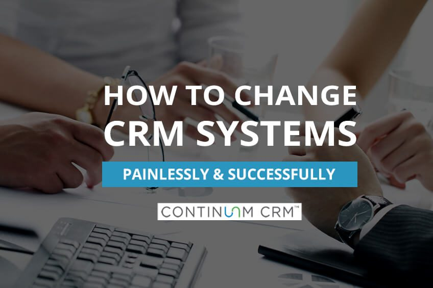 Transitioning to a New CRM System