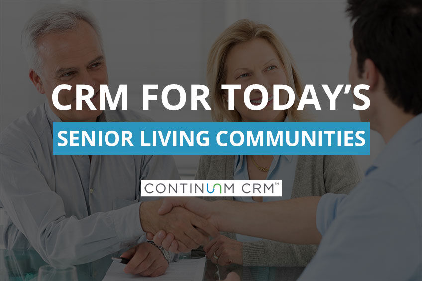 CRM for Today's Senior Living Communities