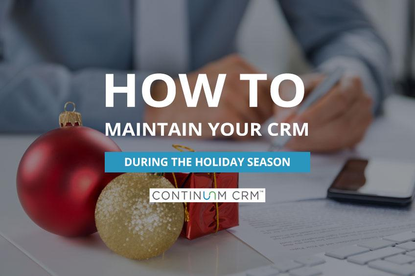 How to Maintain Your CRM System During the Holidays