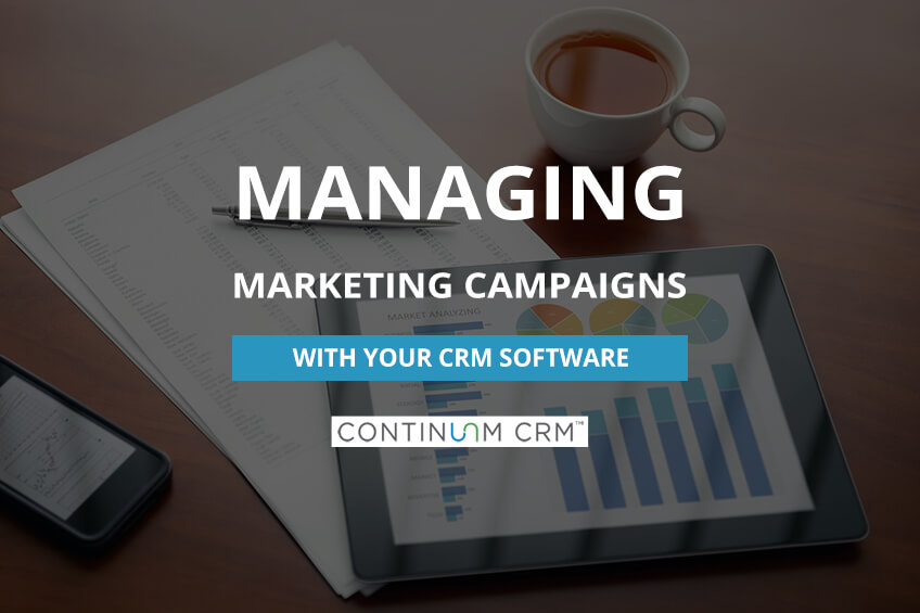 Benefits of Managing a Marketing Campaign with CRM Software