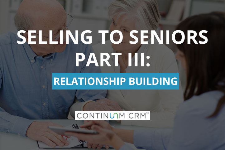 Selling to Seniors: Building Relationships