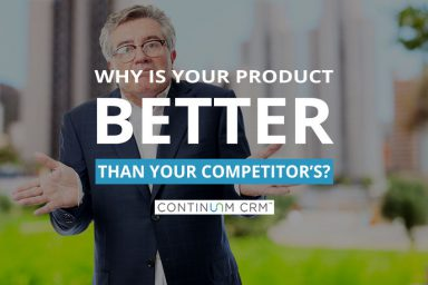 Why Is Your Product Better Than the Competition?